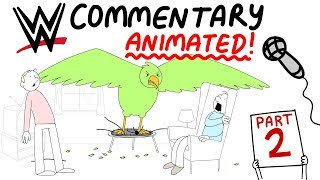 WWE Commentary, Animated! (Part 2)