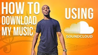 HOW TO DOWNLOAD MY MUSIC (FREE) | SoundCloud