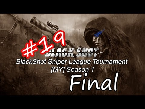 [MY] MW BlackShot Sniper Tournament #19 Semi-Final/Final MW Throat is Drying