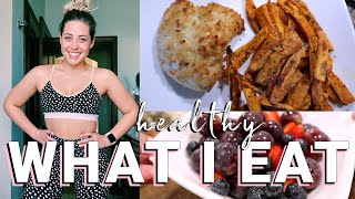 Healthy What I Eat In A Day | Quarantine Edition