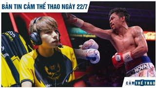 Điểm tin Cảm Thể Thao 22/7   Zeros hủy diệt LK, Pacquiao đoạt đai WBA hạng bán trung