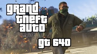Grand Theft Auto V | nVidia GT 640 | Intel Core i3 3220 [720p HIGH]
