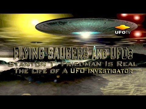 UFOTV&Acirc;&reg; Presents - The Stanton Friedman Story - FREE Movie