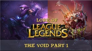 Lore of League of Legends - The Void [Part 1]