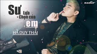 Sự Lựa Chọn Của Em - Hà Duy Thái ( Audio video lyrics )