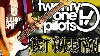 Twenty One Pilots  - Pet Cheetah Bass Cover