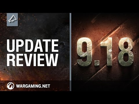 Update Review 9.18 - World of Tanks PC