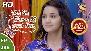 Yeh Un Dinon Ki Baat Hai - Ep 298 - Full Episode - 6th November, 2018