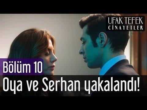 Ufak Tefek Cinayetler 10. Bölüm - Oya ve Serhan Yakalandı!