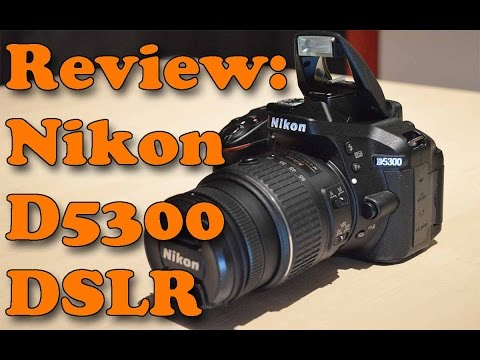 Review: Nikon D5300 (18-55mm VR II Lens Kit)