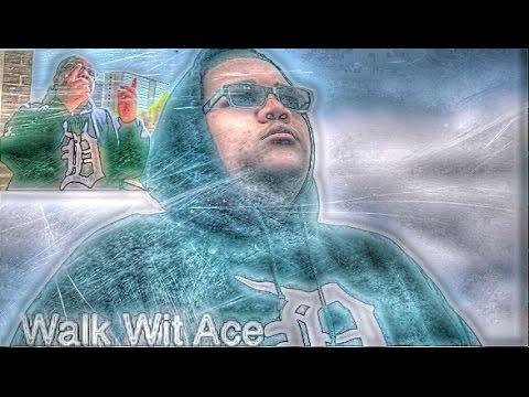 Walk Wit Ace