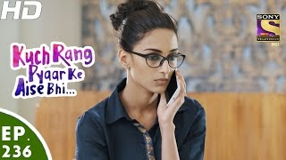 Kuch Rang Pyar Ke Aise Bhi - कुछ रंग प्यार के ऐसे भी - Episode 236 - 24th January, 2017