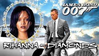 Diamonds by Rihanna - James Bond 007 Edition