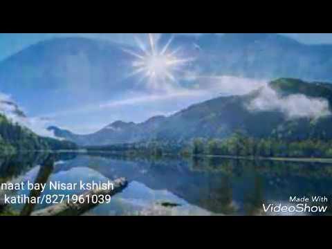 Naat bay Nisar kshish/ katihar