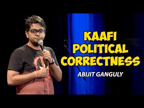 Kaafi Political Correctness  Stand-up Comedy by Abijit Ganguly