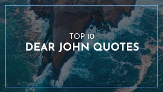 TOP 10 Dear John Quotes / Smiling Quotes / Quotes for children