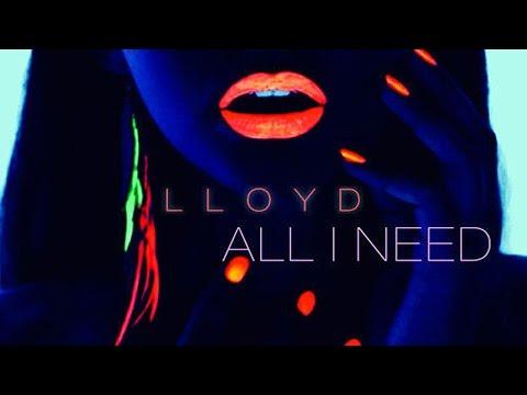 Lloyd - All I Need (Prod. Slade Da Monsta)