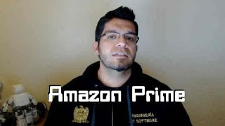 ¿Qué es Amazon Prime y por qué debes tenerlo?