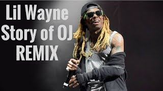 Lil Wayne - Story of OJ Remix