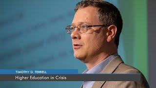 Higher Education in Crisis | Timothy D. Terrell