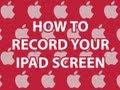 Recording iPad Screen