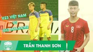 Trần Thanh Sơn và lần thứ 2 trong màu áo U23 Việt Nam | HAGL Media