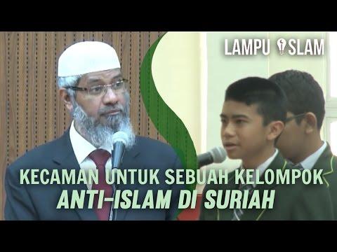 Dr. Zakir Naik Mengecam Sebuah Kelompok Anti-Islam Di Suriah