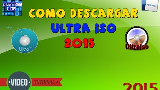 Como descargar UltraIso Full 2015 - 2016