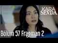 Lagu Kara Sevda 57. Bölüm 2. Fragman