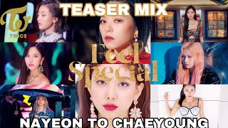 TWICE (트와이스) - Feel Special Mix (Nayeon to Chaeyoung)