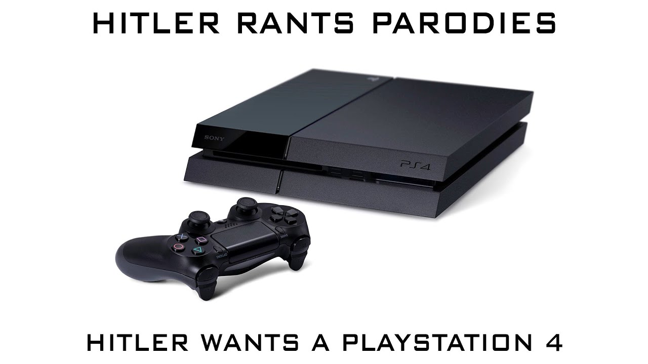 Hitler wants a PlayStation 4