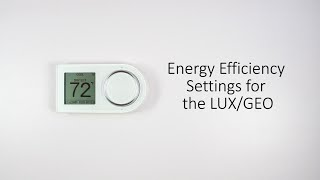 Energy Efficiency Settings for the LUX/GEO
