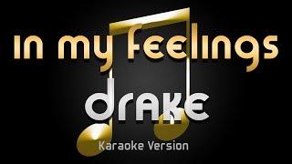 Drake In My Feelings Karaoke
