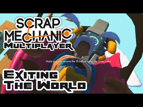 Exiting The World - Let's Play Scrap Mechanic - Part 111