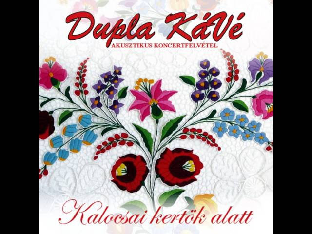 Dupla KáVé - Szomorú Szívem - Akusztikus + Dalszöveg