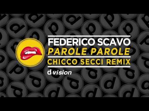 Federico Scavo - Parole Parole (Chicco Secci Remix)
