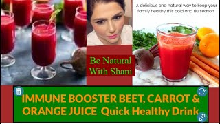 IMMUNE BOOSTER BEET, CARROT & ORANGE JUICE  Quick Healthy Drink  Make Instant Energy Drink At Home