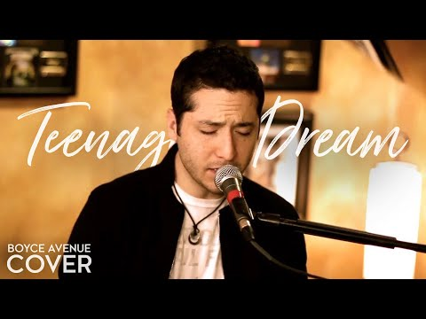 Teenage Dream - Katy Perry (Boyce Avenue piano acoustic cover) on iTunes & Spotify