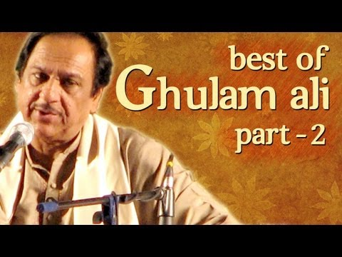 Best Of Ghulam Ali Songs - Part 2 - Hit Ghazal Collection video