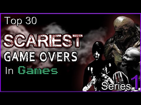 Top 30 Scariest Game Overs In Games SERIES 1