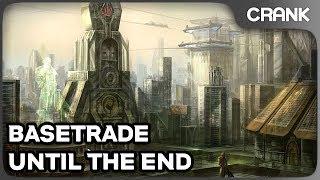 Basetrade Until the End - Crank's StarCraft 2 Variety!