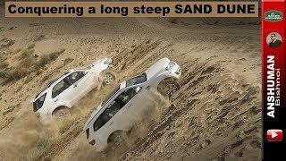 Conquering a steep dune- Endeavour, Fortuner, Scorpio, Isuzu V-Cross