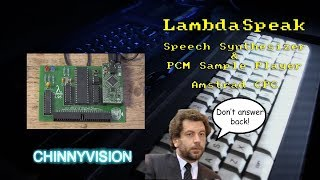 ChinnyVision - Ep 270 - LambdaSpeak Speech Synthesiser and PCM Sample Player For The Amstrad CPC
