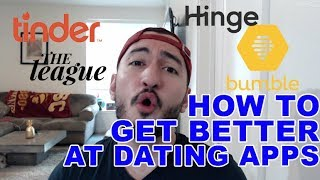 Dating Apps In 2019: How To Get Better At Tinder, Bumble, The League, and Hinge