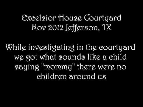 "Excelsior House Courtyard EVP ""Mommy"" Jefferson Tx Nov 2012"
