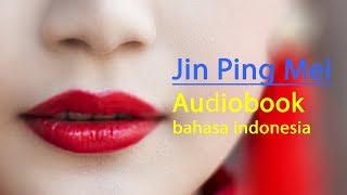 Jin Ping Mei (Official Audiobook) | Part 1 | Bahasa Indonesia | Buku Audio mp3