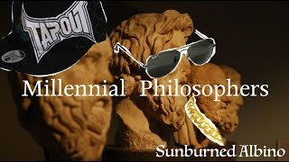 Millennial Philosophers - Sunburned Albino