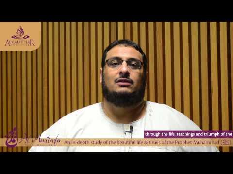 Al Mustafa - The Chosen One | Sheikh Yahya Ibrahim [AlKauthar weekend seminar]