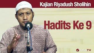 Kajian Riyadush Sholihin #43: Pembahasan Hadist Ke 9 - Ustadz Zaid Susanto, Lc