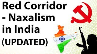 Red Corridor – Naxalism in India & Its future – Report released by Ministry of Home affairs